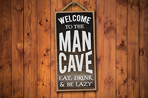 Man Cave Decor Welcome to The Man Cave, Eat, Drink and Be Lazy - 5 x 10 inch Hanging, Wall Art, Decorative Wood Sign Home Decor, Man Cave Signs and Decor