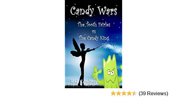 Candy wars the tooth fairies vs the candy king kindle edition by candy wars the tooth fairies vs the candy king kindle edition by rg cordiner children kindle ebooks amazon fandeluxe