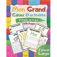 Mon Grand Cahier d'Activités: Grand livre d'exercices à la maison pour enfants à partir de 3 et 4 ans, Maternelle | J…