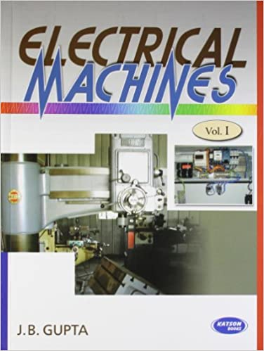 Electrical Machines Book By Jb Gupta