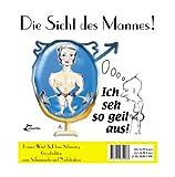 img - for Die Sicht des Mannes! Die Sicht der Frau! (German Edition) book / textbook / text book