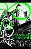 Tangled up in You, Veronica Stone, 0974531626