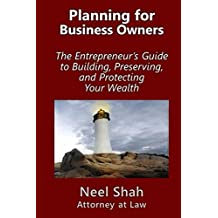 Planning for Business Owners: The Entrepreneur's Guide to Building, Preserving, and Protecting Your Wealth