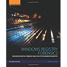 Windows Registry Forensics, Second Edition: Advanced Digital Forensic Analysis of the Windows Registry by Harlan Carvey (2016-04-08)