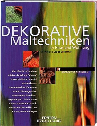 Dekorative Maltechniken (Dekorative Techniken)
