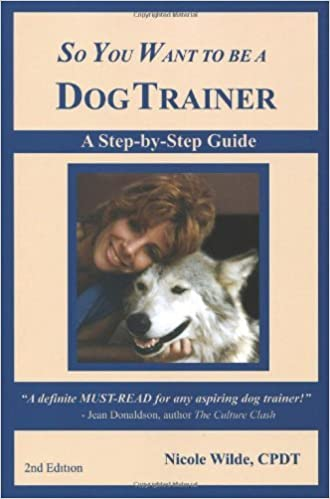 Read book so you want to be a dog trainer 2nd edition full free.