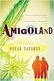 Amigoland, Oscar Casares, 031601883X