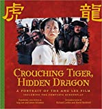 img - for Crouching Tiger, Hidden Dragon: A Portrait of the Ang Lee Film (Pictorial Moviebook) book / textbook / text book