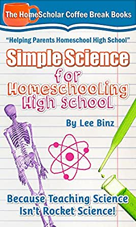 Amazon.com: Simple Science for Homeschooling High School: Because ...