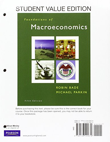 Foundations of Macroeconomics, Student Value Edition, and MyEconLab with Pearson eText -- Access Card -- for Foundations
