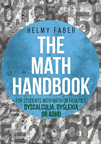 The Math Handbook for Students with Math Difficulties, Dyscalculia, Dyslexia or ADHD: (Grades 1-7)