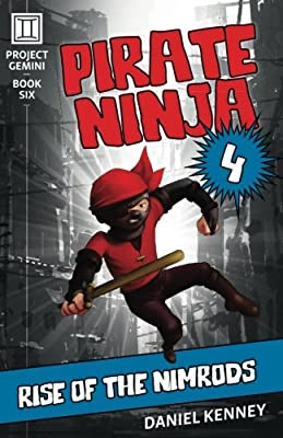 Pirate Ninja 4: Rise of the Nimrods: Volume 6 Project Gemini ...