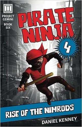 Pirate Ninja 4: Rise of the Nimrods (Project Gemini) (Volume ...