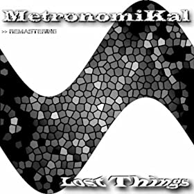 Metronomikal - Lost Things