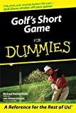 Golf's Short Game for Dummies, Michael Patrick Shiels and Michael Kernicki, 0764569201