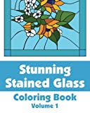 Stunning Stained Glass Coloring Book (Volume 1), Various, 1494877295