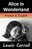 Alice in Wonderland / Alice au Pays des Merveilles: Bilingual (French-English Translated) Dual-Language Edition (English Edition)