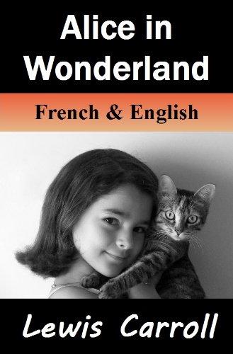 Alice in Wonderland / Alice au Pays des Merveilles: Bilingual (French-English Translated) Dual-Language Edition