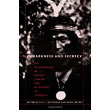 In Darkness and Secrecy: The Anthropology of Assault Sorcery and Witchcraft in Amazonia