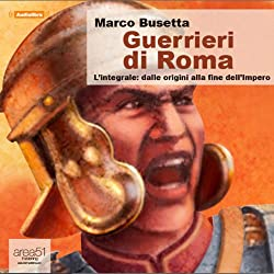 Guerrieri di Roma [Warriors of Rome]