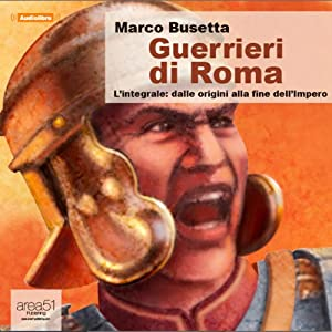 Guerrieri di Roma [Warriors of Rome] Audiobook