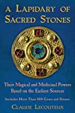 A Lapidary of Sacred Stones: Their Magical and