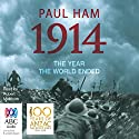 1914: The Year The World Ended Audiobook by Paul Ham Narrated by Robert Meldrum