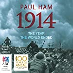 1914: The Year The World Ended | Paul Ham