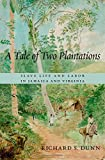A Tale of Two Plantations, Richard S. Dunn, 0674735366