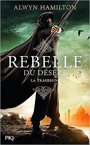 Rebelle du désert - Tome 2 : Trahison de Alwyn Hamilton 51Va0b6wO7L._SX309_BO1,204,203,200_
