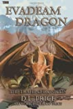 The Evadeam Dragon the Trahe Chronicles Book Two, D. L. Price, 1494974657