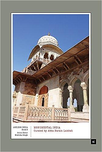 Book Monumental India: Curated by Abha Narain Lambah (Ageless India)