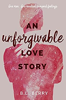 An Unforgivable Love Story by [Berry, B.L.]