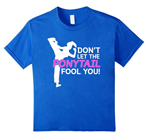 Karate Girls Dont Let The Ponytail Fool You Shirt