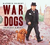 War Dogs, Kathryn Selbert, 1580894143