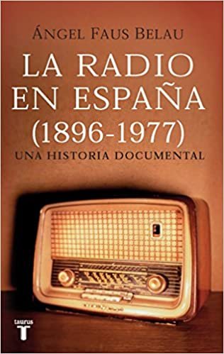 La radio en España (1896-1977) (PENSAMIENTO): Amazon.es: FAUS BELAU, ANGEL: Libros