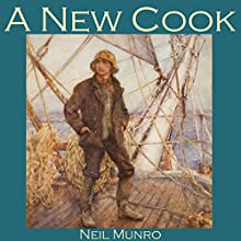 A New Cook Audiobook by Neil Munro Narrated by Cathy Dobson