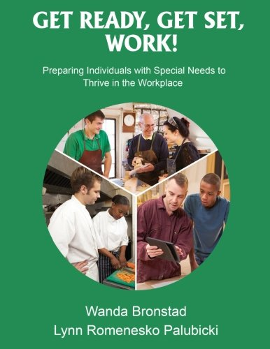 Get Ready! Get Set! Work!: Preparing Individuals with Special Needs to Thrive in the Workplace