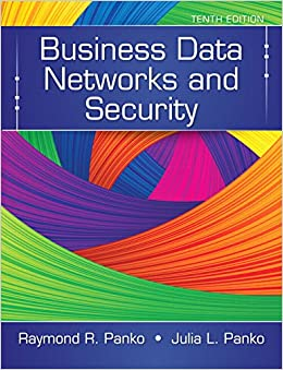 Business Data Networks and Security (10th Edition)