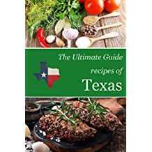 The Ultimate Guide: Recipes of Texas