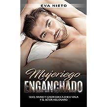 Mujeriego Enganchado: Sexo, Dinero y Amor con la Chica Mala y el Actor Millonario (Novela de Romance, Erótica y Crimen nº 1) (Spanish Edition)