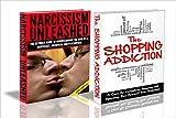 HUMAN BEHAVIOUR BOX SET #11: The Shopping Addiction  & Narcissism Unleashed (Self Esteem, Self - Confidence, Self Esteem for Women, Inner Strength, Confidence, ... Empower, Codependancy) (English Edition)