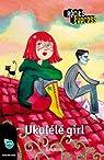 Ukulélé girl: Récits Express, des histoires pour les 10 à 13 ans par Van Belle