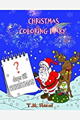 CHRISTMAS COLORING DIARY: ? DAYS TILL CHRISTMAS! Paperback