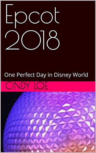 Epcot 2018: One Perfect Day in Disney - Kingdom Magic Hours Disneyworld