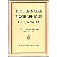 Dictionnaire biographique du Canada vol 1 (1000-1700)