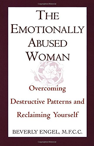 The Emotionally Abused Woman: Overcoming Destructive Patterns and Reclaiming Yourself (Fawcett Book)