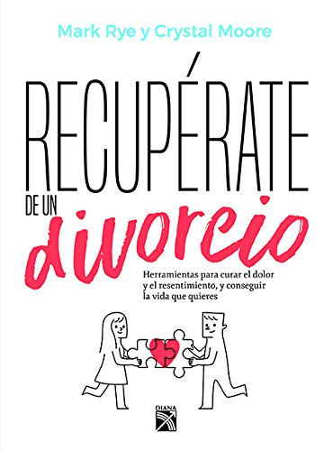 Recuperate de un divorcio (Spanish Edition) [Rye - Crystal Moore ] (Tapa Blanda)