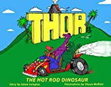 Thor the Hot Rod Dinosaur
