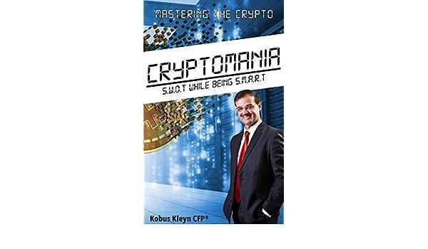 Amazon cryptomania mastering the crypto ebook kobus kleyn amazon cryptomania mastering the crypto ebook kobus kleyn phillipa mitchell kindle store fandeluxe Gallery